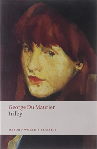trilby-oxford-worlds-classics-by-george-du-maurier-2009-06-25