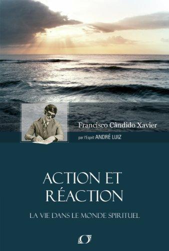 Action Et Réaction par Francisco Candido Xavier