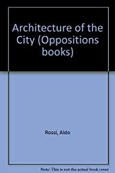 Architecture of the City (Oppositions books) by Aldo Rossi (1982-05-23)