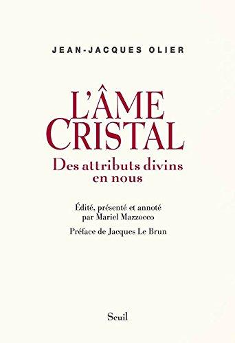 L'Âme cristal. Des attributs divins en nous par Jean-jacques Olier
