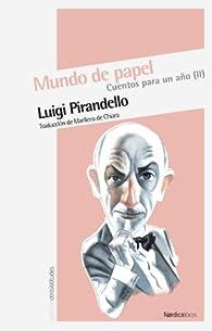 Mundo de papel: Cuentos para un año par Luigi Pirandello