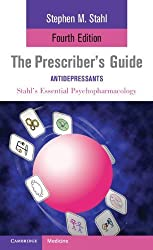 The Prescriber's Guide: Antidepressants: Stahl's Essential Psychopharmacology by Stahl, Stephen (2011) Paperback