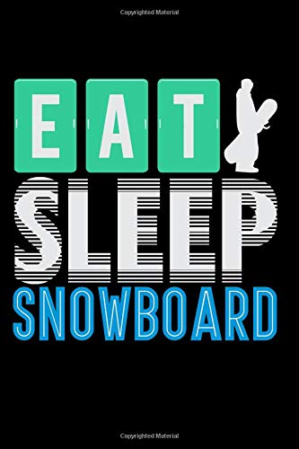 Eat, Sleep, Snowboard: Snowboarding Blank Lined Journal, Gift Notebook for Snowboarder (150 pages) por Curious Graphix