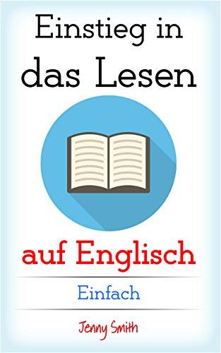 Englisch beherrschen durch Lesen: Anfänger bis mittleres Niveau (English Edition)