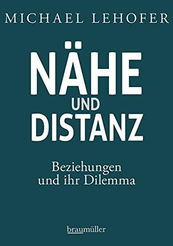 Nähe und Distanz: Beziehungen und ihr Dilemma