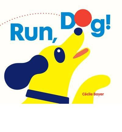 [ RUN, DOG! By Boyer, Cecile ( Author ) Hardcover Mar-11-2014
