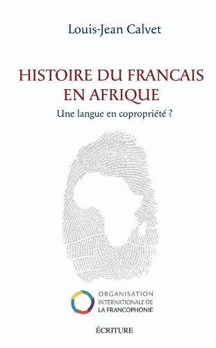 HISTOIRE DU FRANCAIS EN AFRIQUE