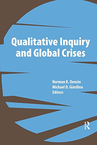 Qualitative Inquiry and Global Crises (International Congress of Qualitative Inquiry Series)