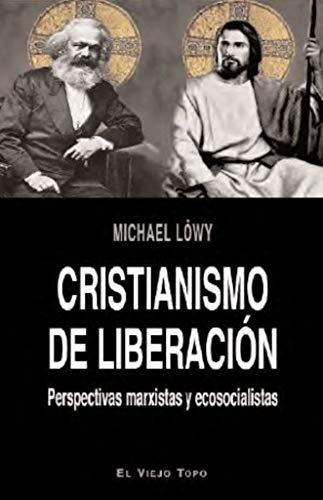 Cristianismo de liberación. Perspectivas marxistas y ecosocialistas por Michael Löwy