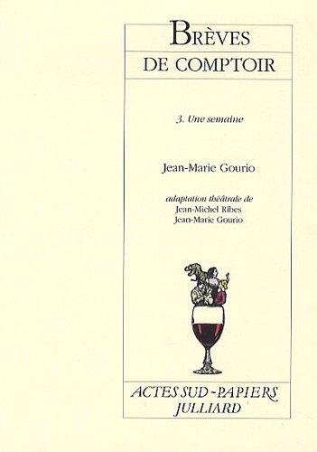 Brèves de comptoir : Tome 3, Une semaine par Jean-Marie Gourio