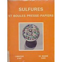 Les Sulfures et les boules presse-papiers (Collection L'Amateur d'art)