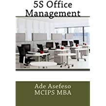 5S Office Management by Ade Asefeso MCIPS MBA (2014-08-29)