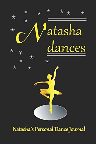Natasha Dances: Natasha's Personal Dance Journal (Personalised Dance Journal Book Series)