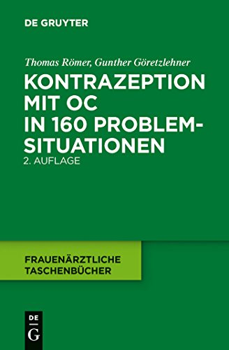 Kontrazeption mit OC in 160 Problemsituationen (Frauenärztliche Taschenbücher)