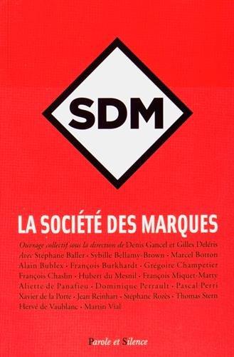 La Société des Marques (SDM) par Denis Gancel