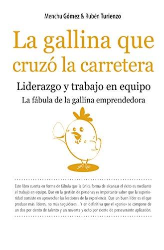 La gallina que cruzó la carretera (Ensayo Divulgacion (books)) por Menchu Gómez
