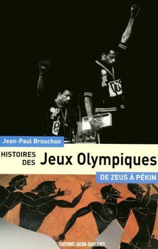 Histoires des Jeux Olympiques : De Zeus à Pékin de Brouchon. Jean-Paul (2008) Broché