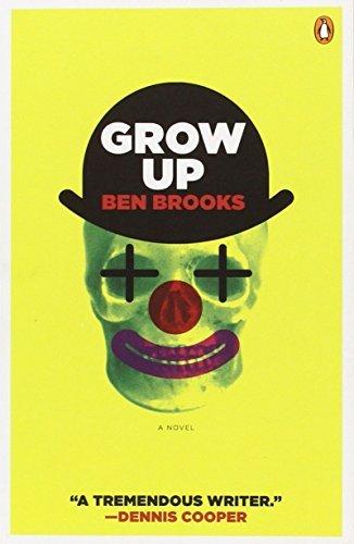 Grow Up: A Novel by Ben Brooks (2012-04-24)