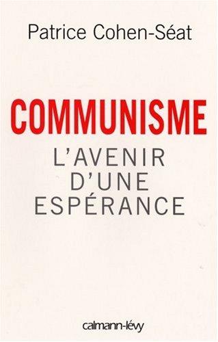 Communisme : L'avenir d'une espérance