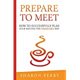 Prepare to Meet: How to successfully plan your meeting the stress-free way (English Edition)