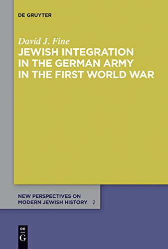 Jewish Integration in the German Army in the First World War (New Perspectives on Modern Jewish History Book 2) (English Edition) por David J. Fine