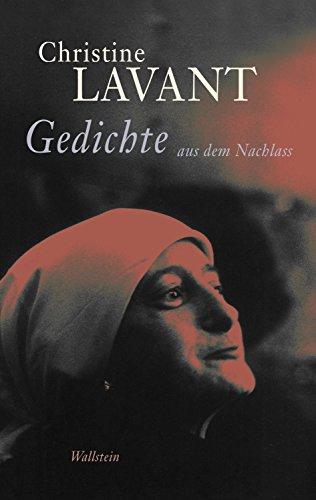 Gedichte aus dem Nachlass (Christine Lavant: Werke in vier Bänden 3)