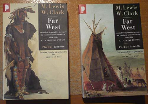 FAR WEST Journal de la première traversé du continent Nord-Américain 1804-1806 - de Meriweter LEWIS & William CLARK - Tome 1 & 2 Pdf - ePub - Audiolivre Telecharger