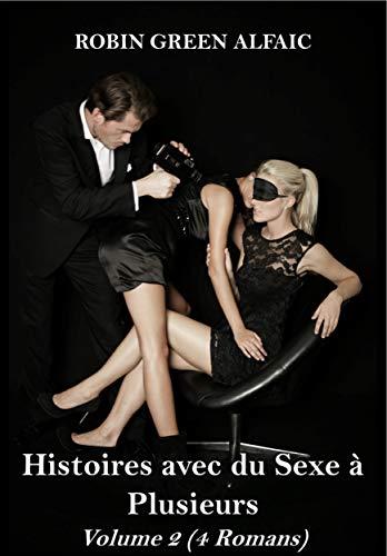 Couverture du livre Histoires avec du Sexe à Plusieurs - Volume 2 (4 Romans)