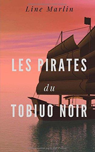 Les pirates du Tobiuo Noir by Line Marlin