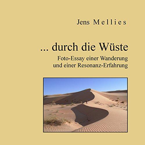 ... durch die Wüste: Foto-Essay einer Wanderung und einer Resonanz-Erfahrung (Foto-Essays)