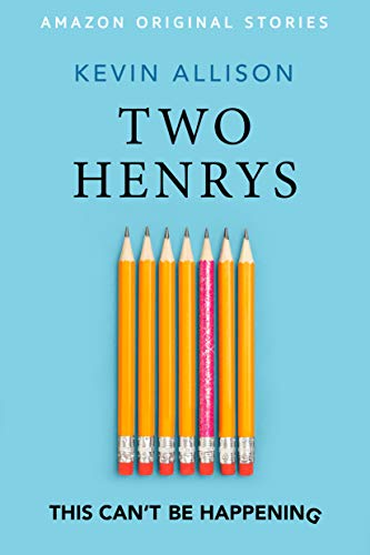 Two Henrys (This Can't Be Happening collection) (English Edition)