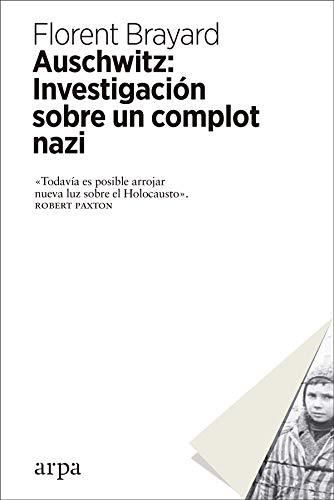 Auschwitz: Investigación Sobre Un Complot Nazi