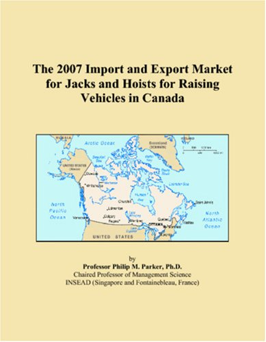 The 2007 Import and Export Market for Jacks and Hoists for Raising Vehicles in Canada