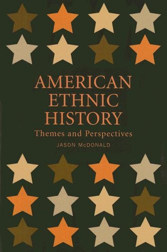 American Ethnic History: Themes and Perspectives