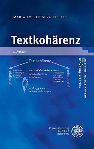 Textkohärenz (Kurze Einführungen in die germanistische Linguistik - KEGLI, Band 14)