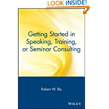 Getting Started in Speaking, Training, or Seminar Consulting