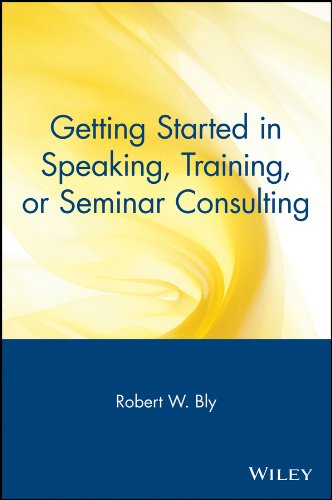 Getting Started in Speaking, Training, or Seminar Consulting (Getting Started In... Book 74) (English Edition)
