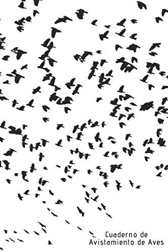 Cuaderno de Avistamiento de Aves: 110 páginas con todo lo que necesitas para tus avistamientos de aves | Espacio para Especie, Actividad, Clima, ... | Regalo perfecto para Amantes de los Pájaros