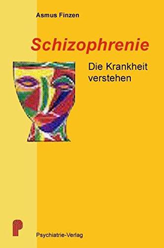 Schizophrenie: die Krankheit verstehen