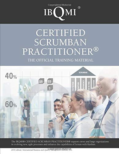 IBQMI Certified Scrumban Practitioner®: The official training material