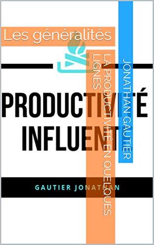 Couverture du livre La productivité en quelques lignes: Les généralités