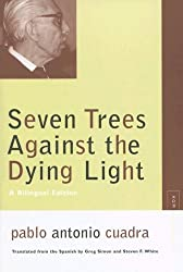 Seven Trees Against the Dying Light (Avant-garde & Modernism Collection) by Pablo Antonio Cuadra (15-Dec-2007) Paperback