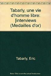 Tabarly : Une vie d'homme libre (Médailles d'or)