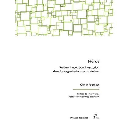 Héros: Action, innovation, interaction dans les organisations et au cinéma (i3)