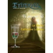 Etherval - Le Déclin (Etherval - Tu Quoque Fili t. 1)