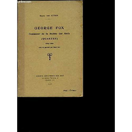 GEORGE FOX - Fondateur de la société des Amis (QUAKERS) 1624-1690.