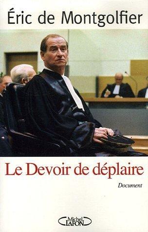 DEVOIR DE DEPLAIRE par ERIC DE MONTGOLFIER