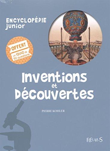 Inventions et dcouvertes : Encyclopdie junior + quiz
