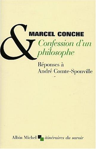 Confession d'un philosophe : Réponses à André Comte-Sponville