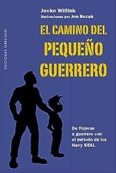 El camino del pequeño guerrero (Spanish Edition)
